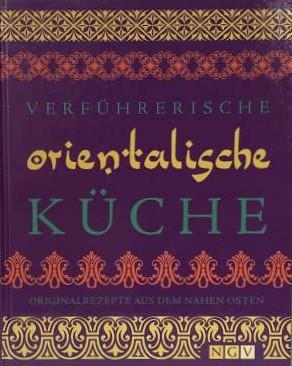 """Kochbuch """"Verführerische orientalische Küche"""""""